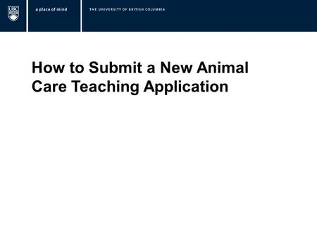 How to Submit a New Animal Care Teaching Application.