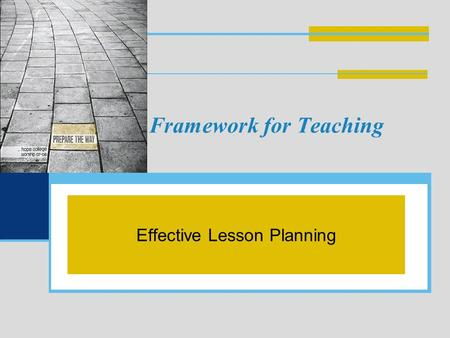 Framework for Teaching Effective Lesson Planning.