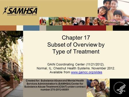 Chapter 17 Subset of Overview by Type of Treatment GAIN Coordinating Center (11/21/2012). Normal, IL: Chestnut Health Systems. November 2012. Available.