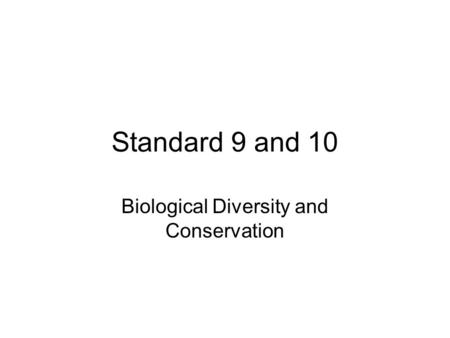 Standard 9 and 10 Biological Diversity and Conservation.