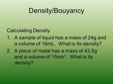 Density/Bouyancy Calculating Density