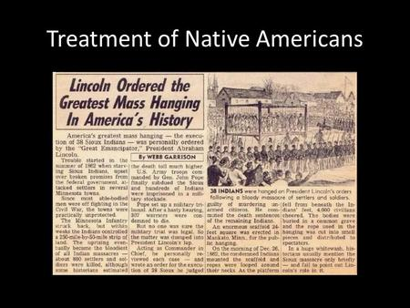 "Treatment of Native Americans. ""Kill the Indian Save the Man"""