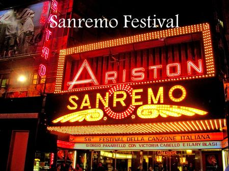 Sanremo Festival. This event, known all over the world, as ''the festival of the Italian song'', has reached its 62th edition this year. The festival.