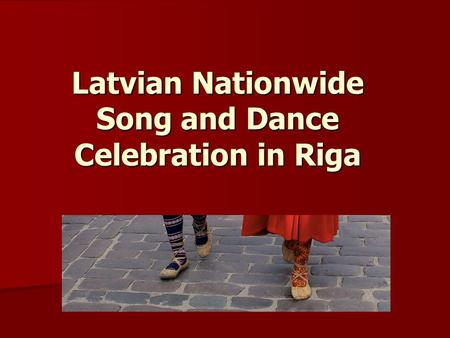 Latvian Nationwide Song and Dance Celebration in Riga.