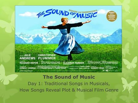 The Sound of Music Day 1: Traditional Songs in Musicals, How Songs Reveal Plot & Musical Film Genre.