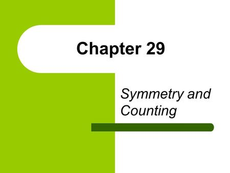 Chapter 29 Symmetry and Counting. Consider the task of coloring the vertices of a regular hexagon so that three are black and three are white. There are.
