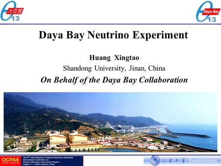Daya Bay Neutrino Experiment Huang Xingtao Shandong University, Jinan, China On Behalf of the Daya Bay Collaboration.