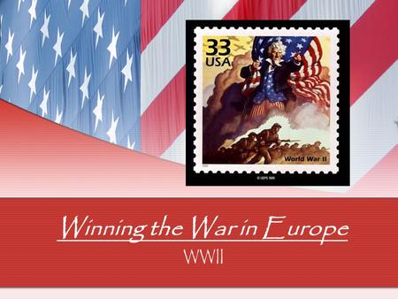 Winning the War in Europe WWII. I. Turning the Tide 1. Fall of 1942 a. British and Americans -Victory in the South -Won North Africa b. Russians -Victorious.