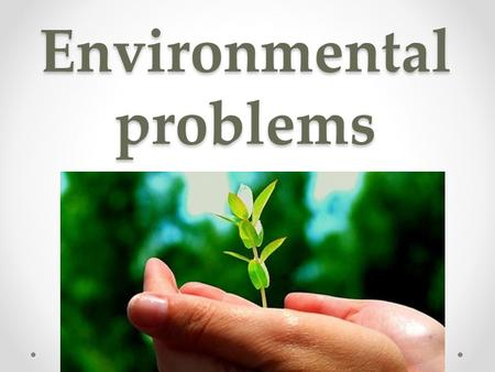 Environmental problems. Kenyan proverb Treat the Earth well. It wasn't given to you by our parents. It was loaned to you by our children.