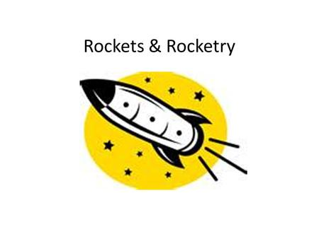 Rockets & Rocketry. Rocket A rocket is a type of engine that pushes itself forward or upward by producing thrust. Unlike a jet engine, which draws in.
