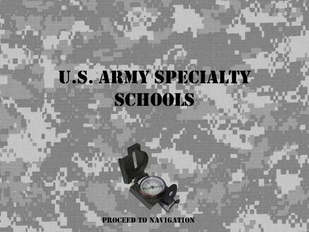 U.s. army specialty schools Proceed to Navigation.