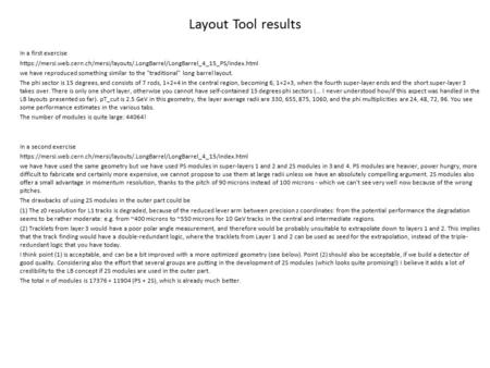 Layout Tool results In a first exercise https://mersi.web.cern.ch/mersi/layouts/.LongBarrel/LongBarrel_4_15_PS/index.html we have reproduced something.
