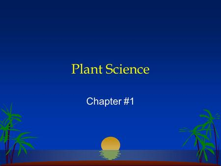Plant Science Chapter #1. Civilization In the beginning, Nomads followed herds of animals and gathered food. When they discovered that they could seed.