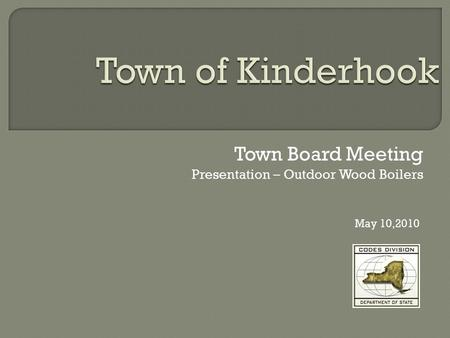 Town Board Meeting Presentation – Outdoor Wood Boilers May 10,2010.