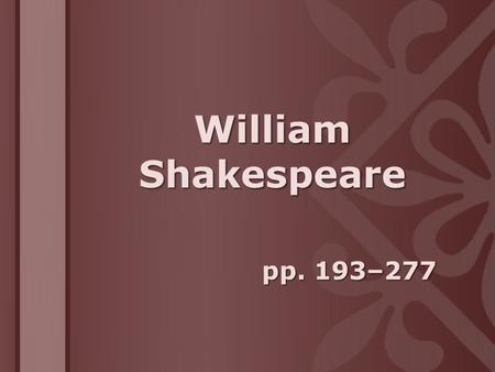 William Shakespeare pp. 193–277.