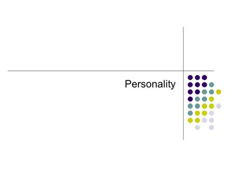 Personality. Personality: An individual's characteristic patterns of thoughts, feelings, and behaviors [persisting over time and across situations] Sensitive,
