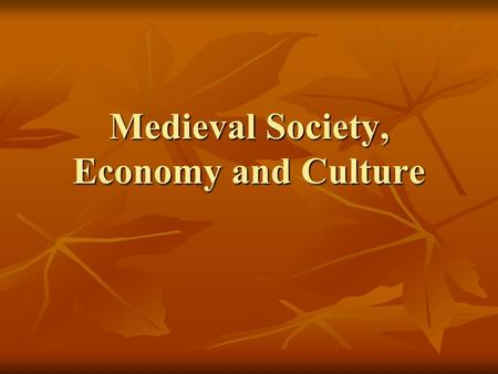 Medieval Society, Economy and Culture. Retreat of Epidemic disease Demographic base of medieval agricultural revolution Population growth Land Clearance.