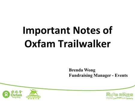 Important Notes of Oxfam Trailwalker Brenda Wong Fundraising Manager - Events.