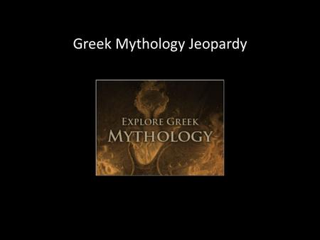 Greek Mythology Jeopardy. A Many-Headed Monster Related to Cerberus What is a Harpy? What is a Chimaera? What is a Hydra?