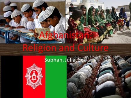 Subhan, Julia, Sua Afghanistan: Religion and Culture.