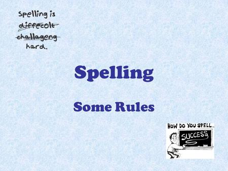 Spelling Some Rules.