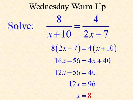 Wednesday Warm Up. Applications of Proportions Objective: By the end of today's lesson, you will be able to solve proportions and use proportions to solve.