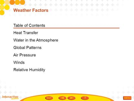 Weather Factors Table of Contents Heat Transfer