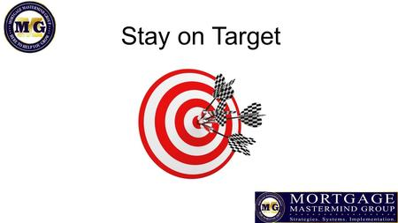 Stay on Target. Know who before you do You were given 24 hours How many of those 24 hours are set a side for: Family Fun Sleep Business Each block of.