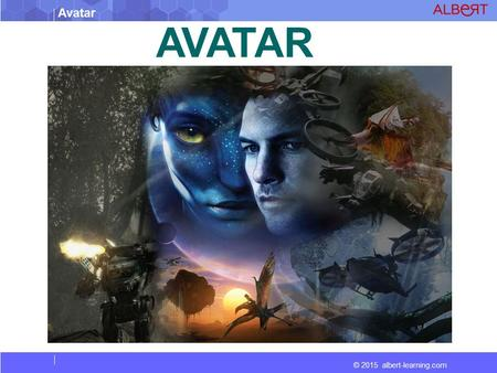 © 2015 albert-learning.com Avatar AVATAR. © 2015 albert-learning.com Avatar Vocabulary Spectacular : Beautiful in a dramatic and eye-catching way Reluctant.