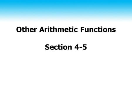 Other Arithmetic Functions Section 4-5