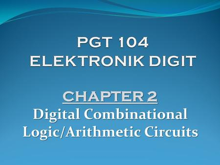 CHAPTER 2 Digital Combinational Logic/Arithmetic Circuits.