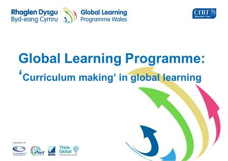 In partnership with Global Learning Programme: ' Curriculum making' in global learning.