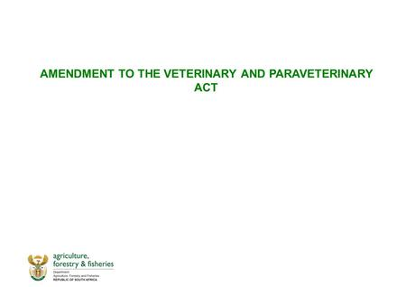 AMENDMENT TO THE VETERINARY AND PARAVETERINARY ACT.