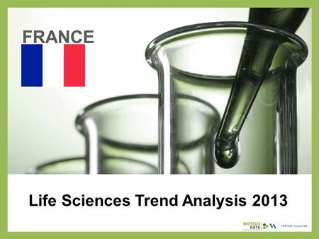 Life Sciences Trend Analysis 2013 FRANCE. About Us The following statistical information has been obtained from Biotechgate. Biotechgate is a global,