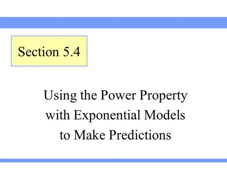 Using the Power Property with Exponential Models to Make Predictions