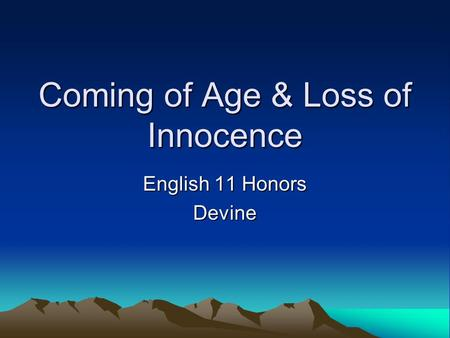 Coming of Age & Loss of Innocence