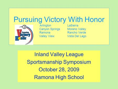 Pursuing Victory With Honor Arlington LaSierra Canyon SpringsMoreno Valley RamonaRancho Verde Valley ViewVista Del Lago Inland Valley League Sportsmanship.