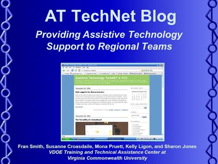 AT TechNet Blog Providing Assistive Technology Support to Regional Teams Fran Smith, Susanne Croasdaile, Mona Pruett, Kelly Ligon, and Sharon Jones VDOE.