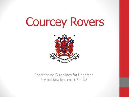 Courcey Rovers Conditioning Guidelines for Underage Physical Development U13 - U18.