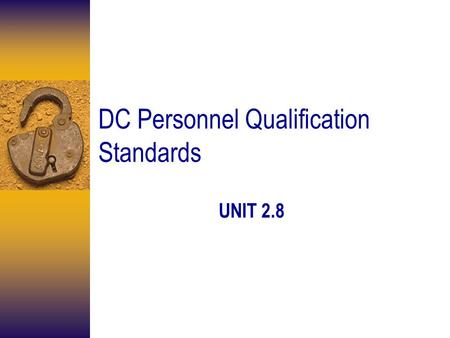 DC Personnel Qualification Standards UNIT 2.8 Enabling Objectives DESCRIBE the relationship between the DCA and the Department Heads, Division Officers,