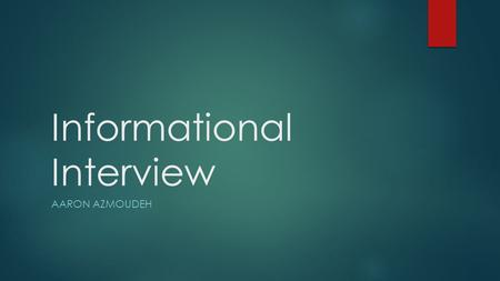 Informational Interview AARON AZMOUDEH. Things I learned  My mom is a software engineer for a company located in Rockville, Maryland for a government.