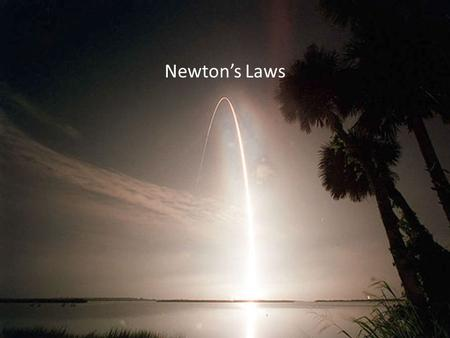 Newton's Laws. Straight Line Motion 1. Redraw the object of interest and label all forces (contact and field). 2. Apply Newton's 1 st Law to vertical.