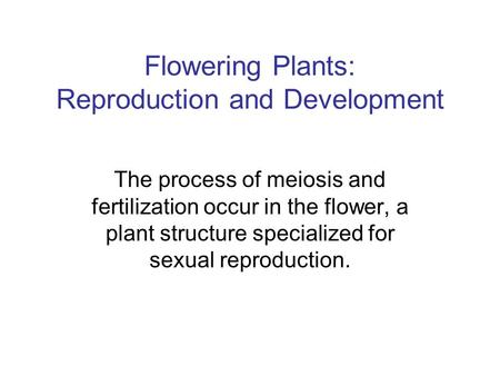 Flowering Plants: Reproduction and Development