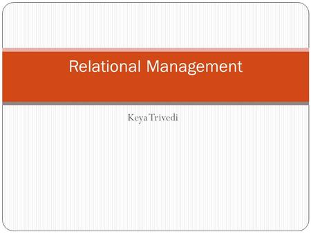 Keya Trivedi Relational Management. Human Resource Management.