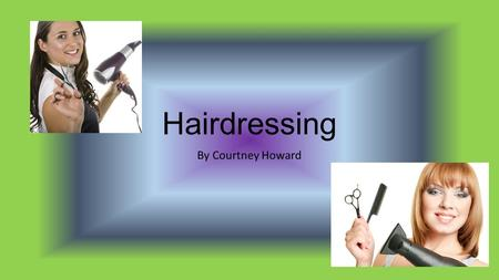 Hairdressing By Courtney Howard. Hazardous substances (chemicals) Chemicals (in hair dyes, sprays, perm solutions, artificial nails, detergents) may cause.