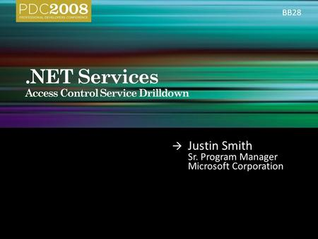  Justin Smith Sr. Program Manager Microsoft Corporation BB28.