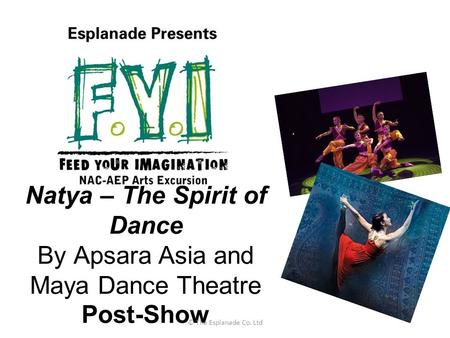Natya – The Spirit of Dance By Apsara Asia and Maya Dance Theatre Post-Show © The Esplanade Co. Ltd.