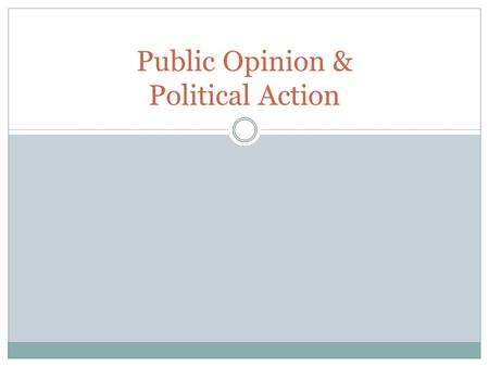 Public Opinion & Political Action. Global Awareness: How do Americans Rank? #1 #2 #3 #4 #5 #6 #7#8 #9 #10.