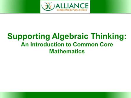 Supporting Algebraic Thinking: An Introduction to Common Core Mathematics.