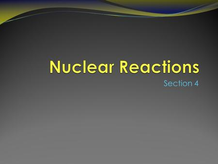 Section 4 Nuclear Fission Nuclear fission is the process of splitting a nucleus into several smaller nuclei Only large nuclei such plutonium can undergo.